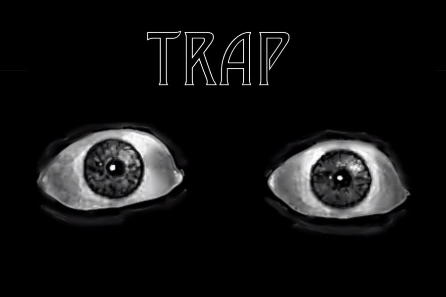 "The poster for Trap, the spring play last year. It was pre-recorded and live streamed on YouTube last May. ""I think it's the best we can do under these circumstances. Would I prefer doing in person shows? Yes. We can't because, you know, we can't,"" says stage manager Jess Hu '21."