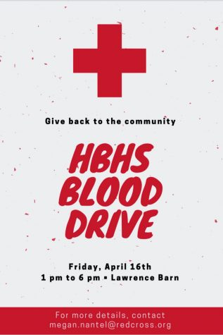 "This year, the HB Red Cross Club has organized a Blood Drive on Friday, April 16 from 1:00pm - 6:00pm at the Lawrence Barn. ""A lot of people don't realize that you can start donating at the age of 16 with a parent's consent. High School students are able and encouraged to donate!"" added Mulligan."
